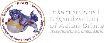 INTERNATIONAL ORGANIZATION OF ASIAN CRIME INVESTIGATORS & SPECIALISTS